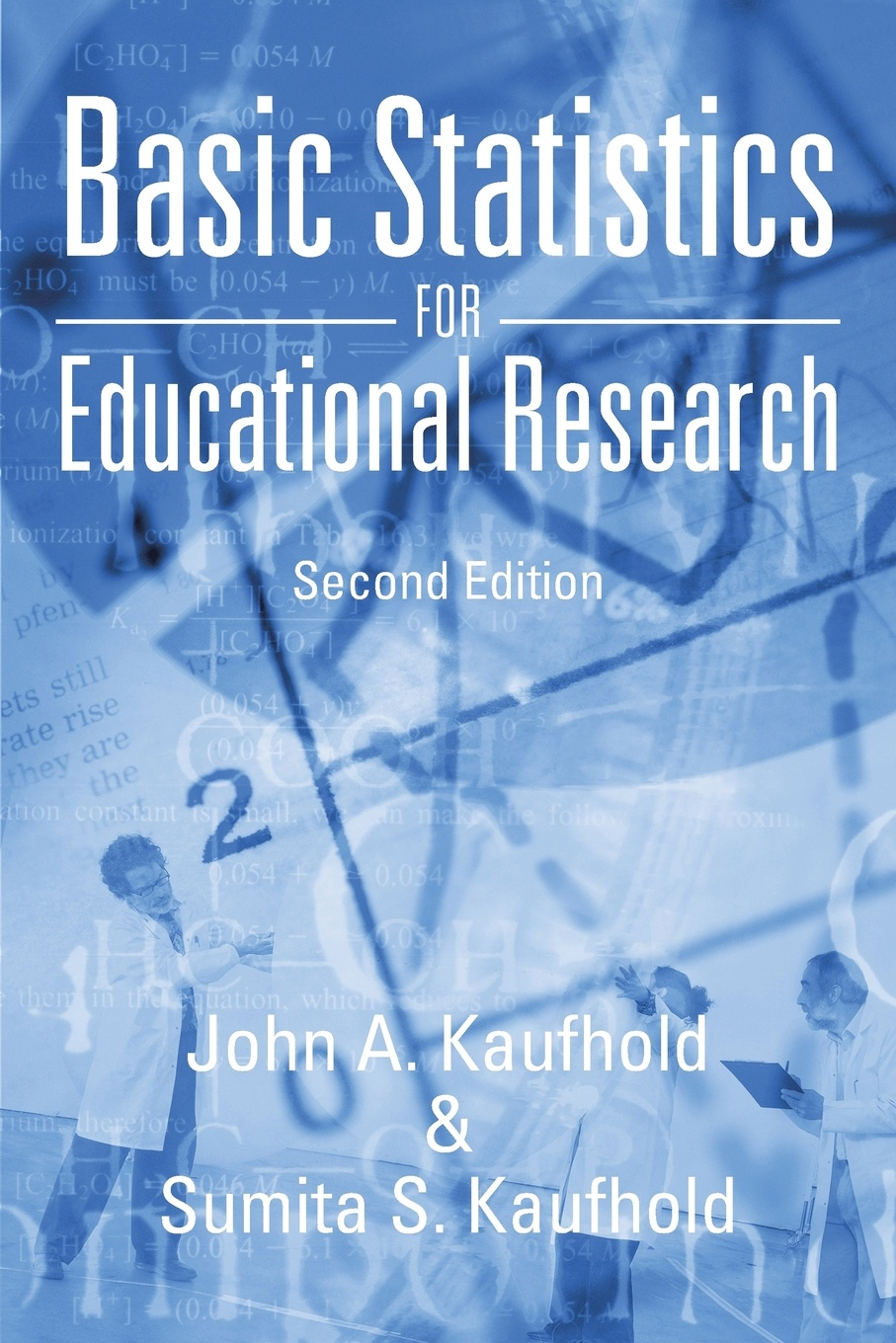 John a. Kaufhold, Sumita S. Kaufhold Basic Statistics for Educational Research. Second Edition schuenemeyer john statistics for earth and environmental scientists