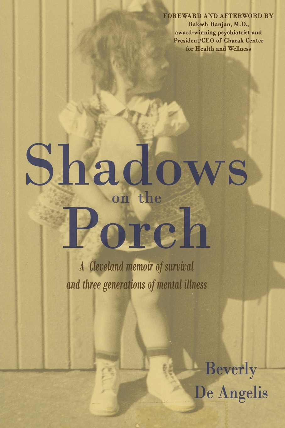 Beverly De Angelis Shadows on the Porch. A Cleveland memoir of survival and three generations of mental illness