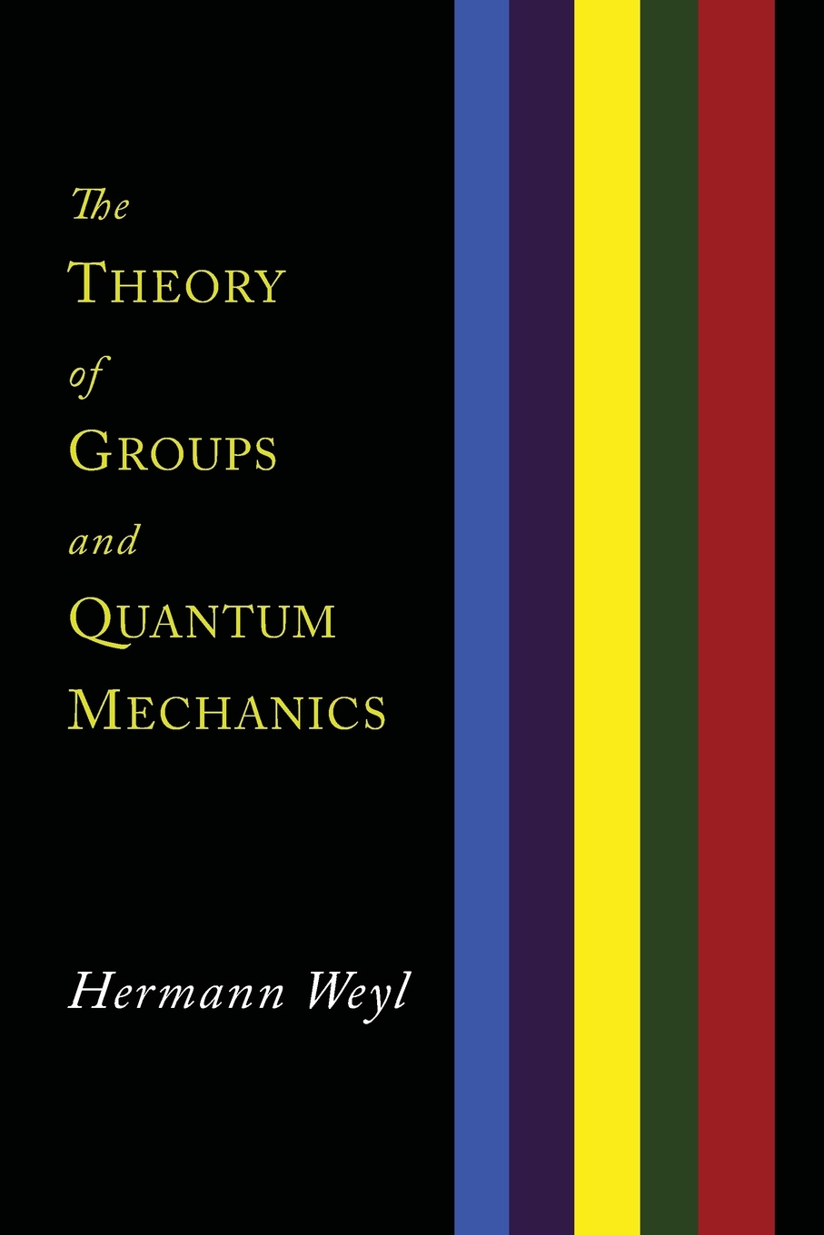 Hermann Weyl, H. P. Robertson The Theory of Groups and Quantum Mechanics hermann weyl henry brose space time matter