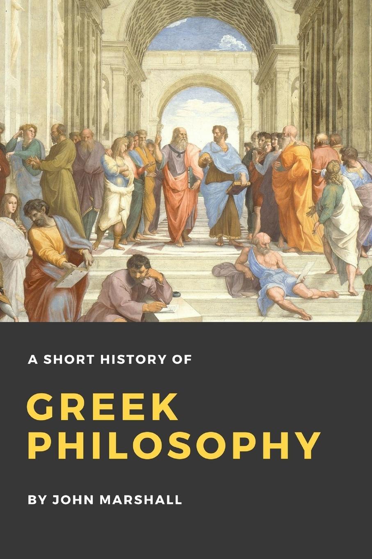 John Marshall A Short History of Greek Philosophy