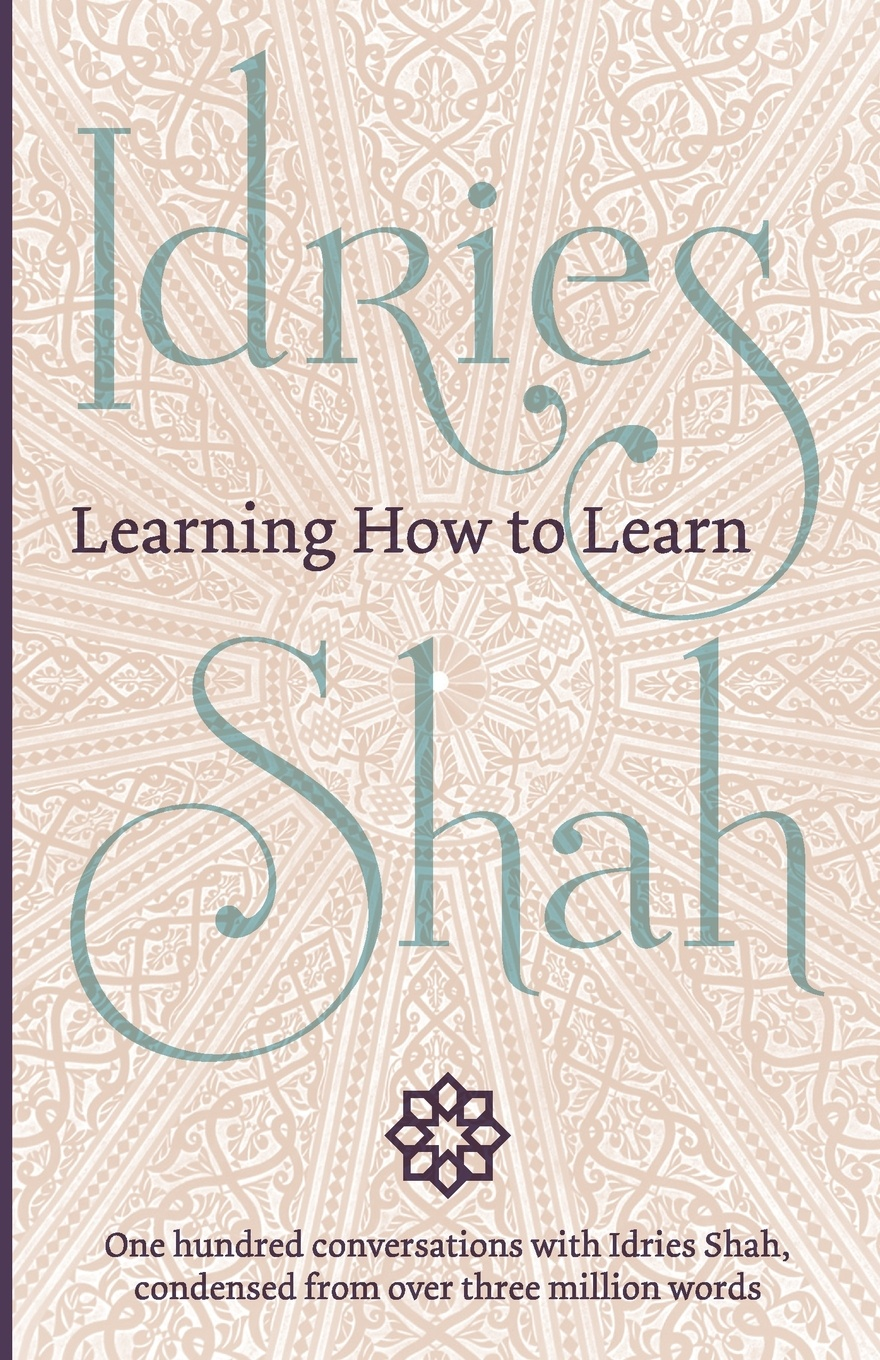 Idries Shah Learning How to Learn idries shah the exploits of the incomparable mulla nasrudin