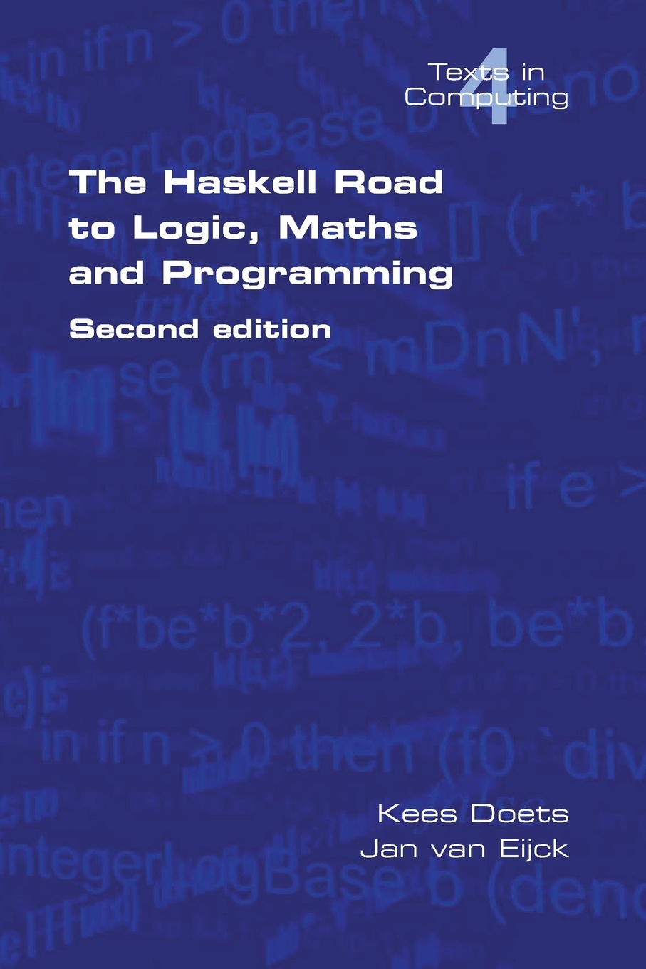 Kees Doets, Van Jan Eijck The Haskell Road to Logic, Maths and Programming. Second Edition