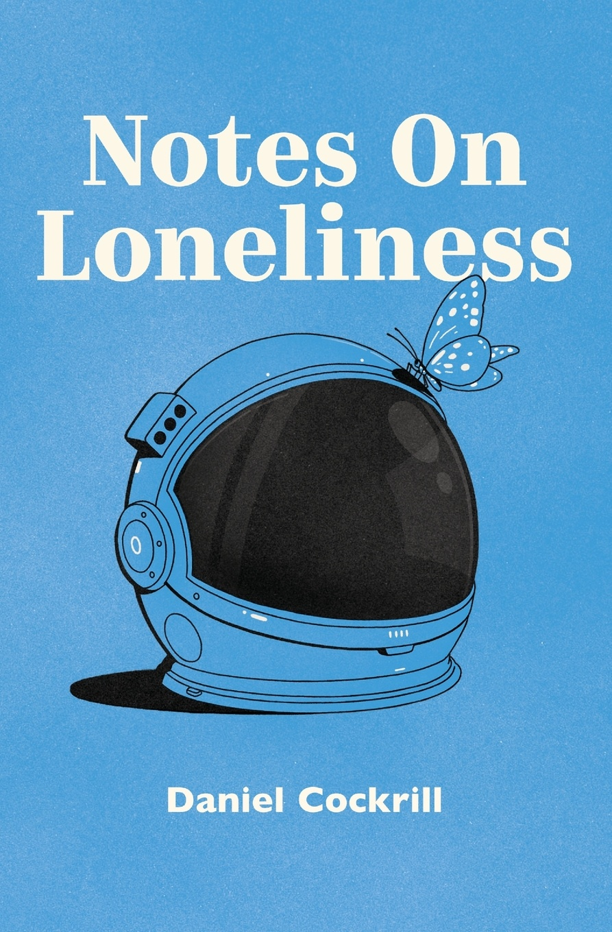 Daniel Cockrill Notes on Loneliness printio loneliness