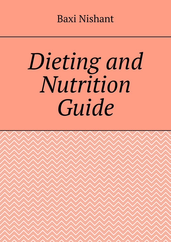 Baxi Nishant Dieting and Nutrition Guide