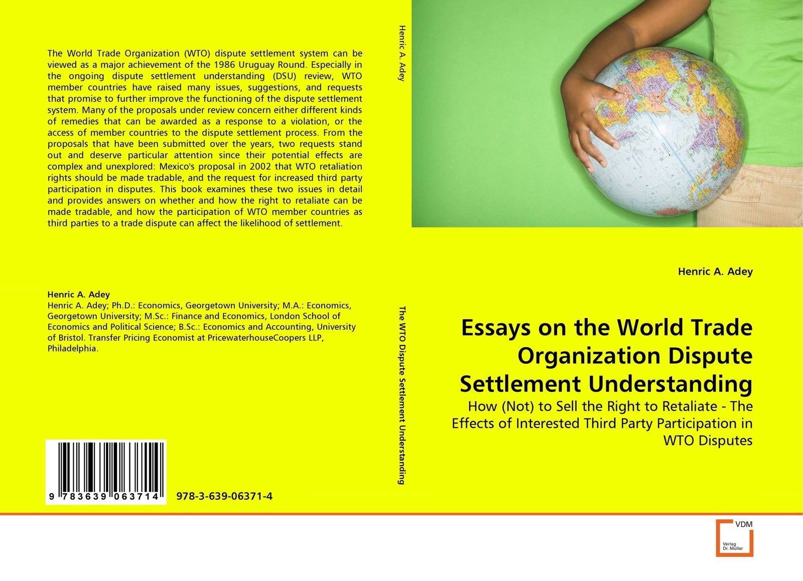 Henric A. Adey Essays on the World Trade Organization Dispute Settlement Understanding vivienne katjiuongua towards stakeholder participation in the initiation of wto disputes