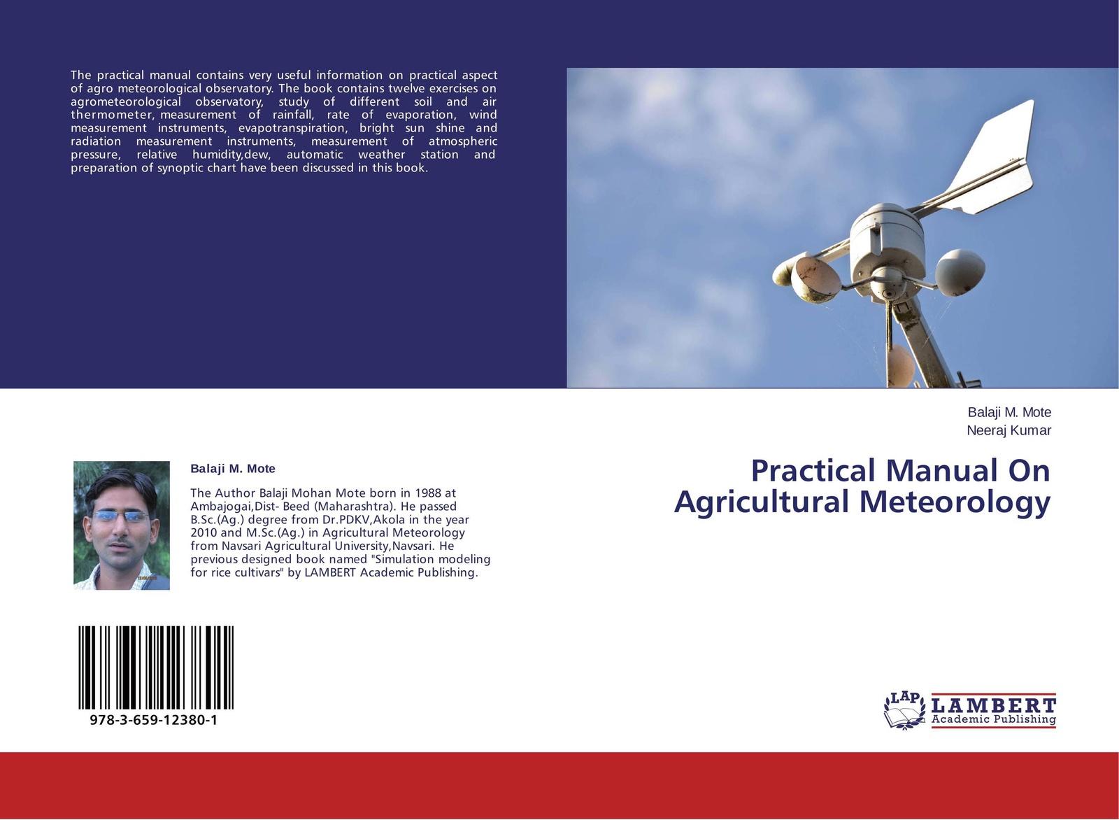 Balaji M. Mote and Neeraj Kumar Practical Manual On Agricultural Meteorology