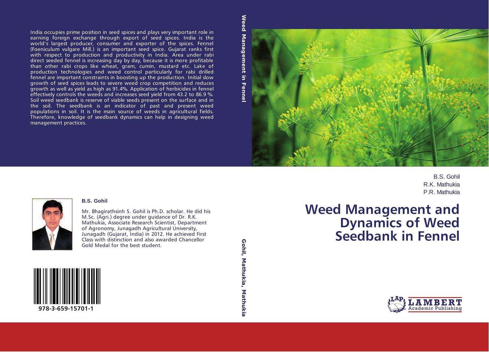 B.S. Gohil,R.K. Mathukia and P.R. Mathukia Weed Management and Dynamics of Weed Seedbank in Fennel shakuntala meena r k mathukia and v d khanpara weed management in summer greengram vigna radiata l page 3