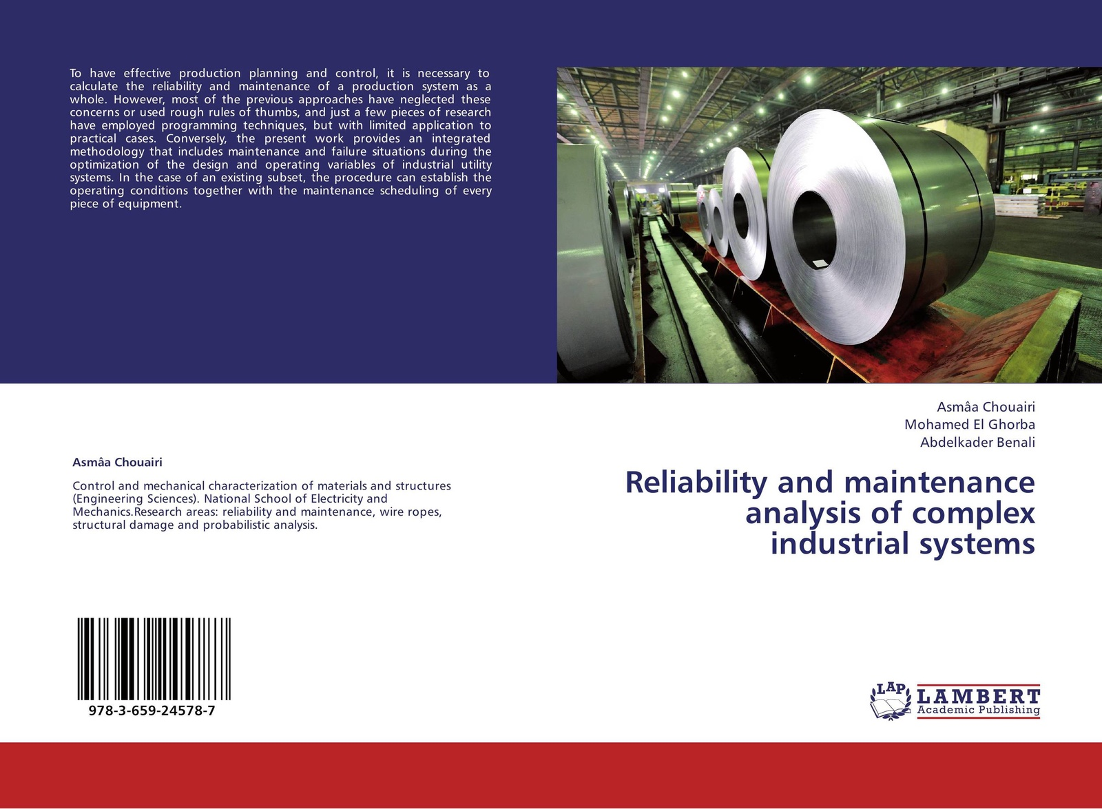 Asmâa Chouairi,Mohamed El Ghorba and Abdelkader Benali Reliability and maintenance analysis of complex industrial systems