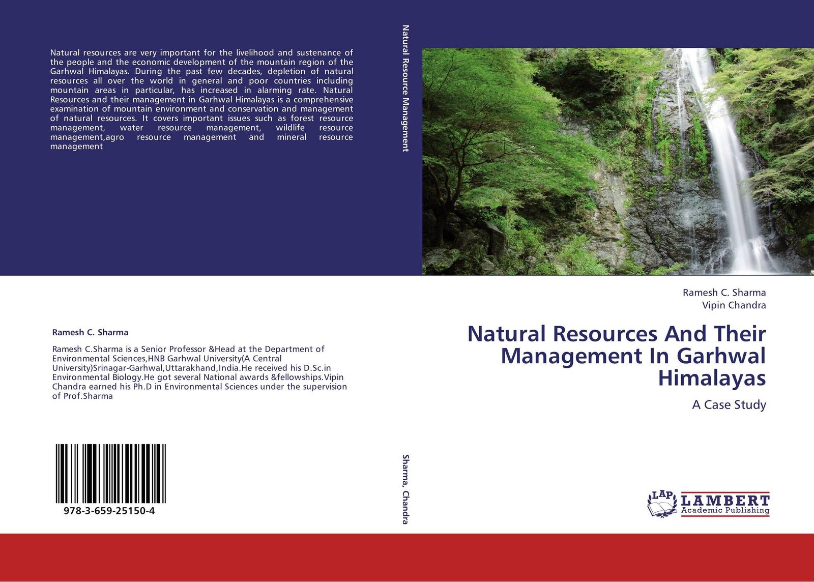 Ramesh C. Sharma and Vipin Chandra Natural Resources And Their Management In Garhwal Himalayas