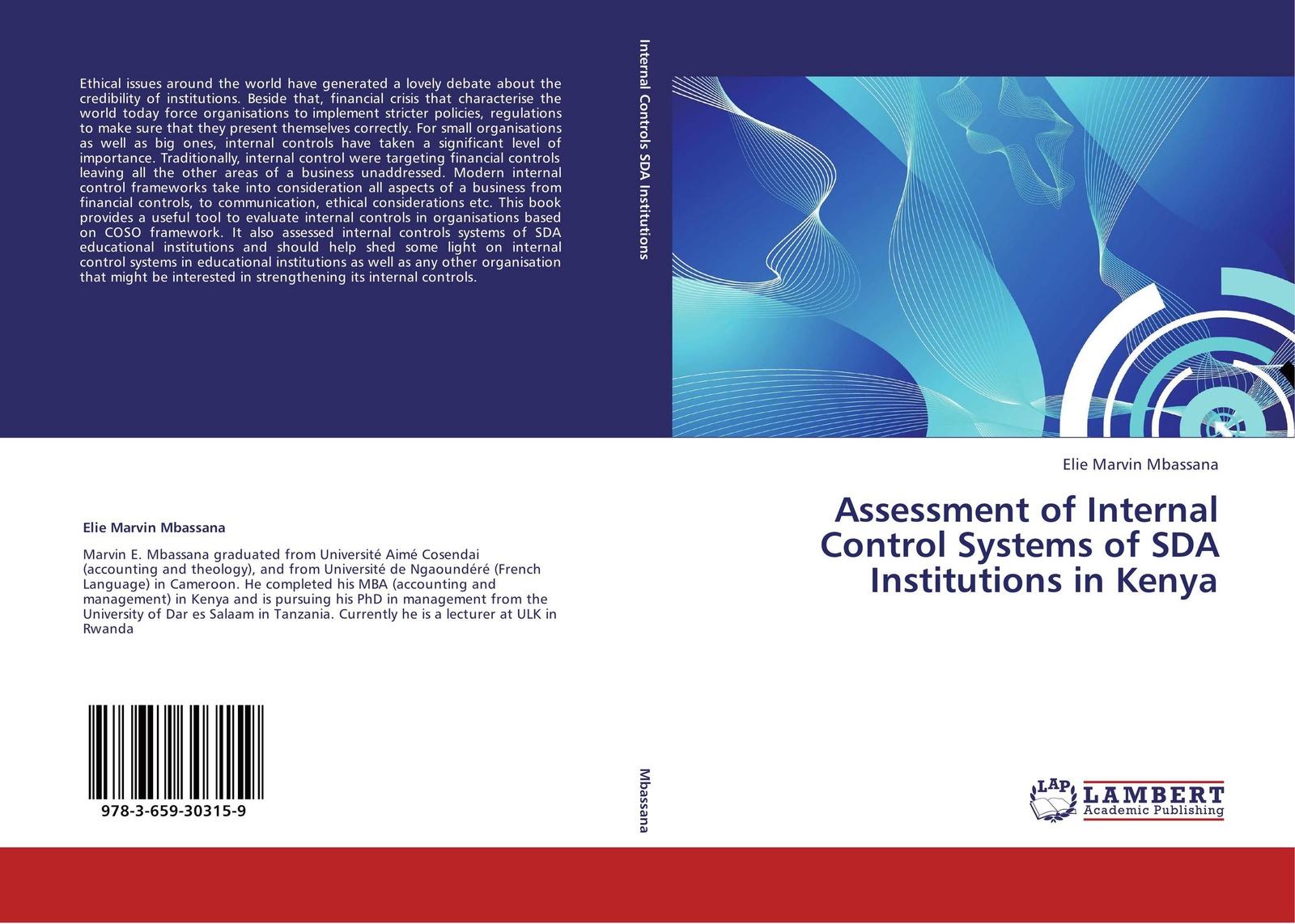 Elie Marvin Mbassana Assessment of Internal Control Systems of SDA Institutions in Kenya недорго, оригинальная цена