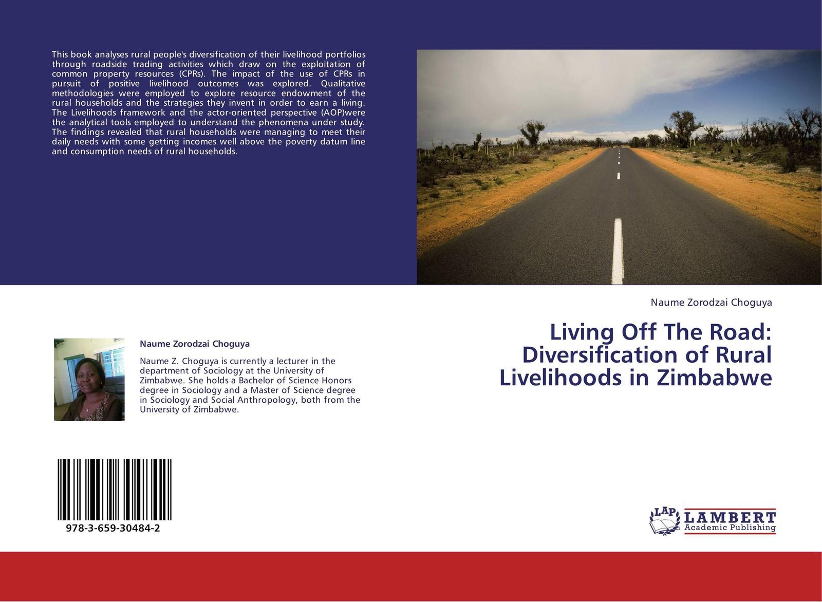 Naume Zorodzai Choguya Living Off The Road: Diversification of Rural Livelihoods in Zimbabwe цена в Москве и Питере