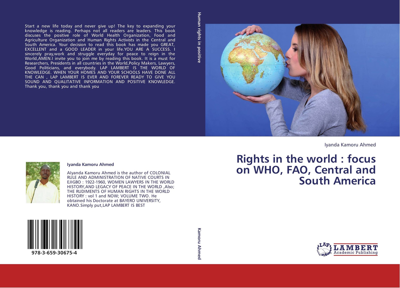 Iyanda Kamoru Ahmed Rights in the world : focus on WHO, FAO, Central and South America iyanda kamoru ahmed the rudiments of human rights in the world history
