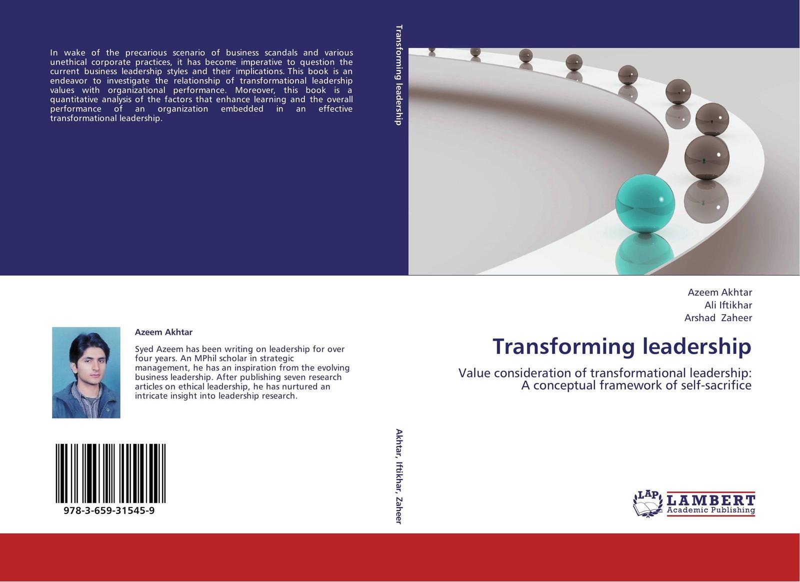 Azeem Akhtar,Ali Iftikhar and Arshad Zaheer Transforming leadership leadership a gateway to organizational performance