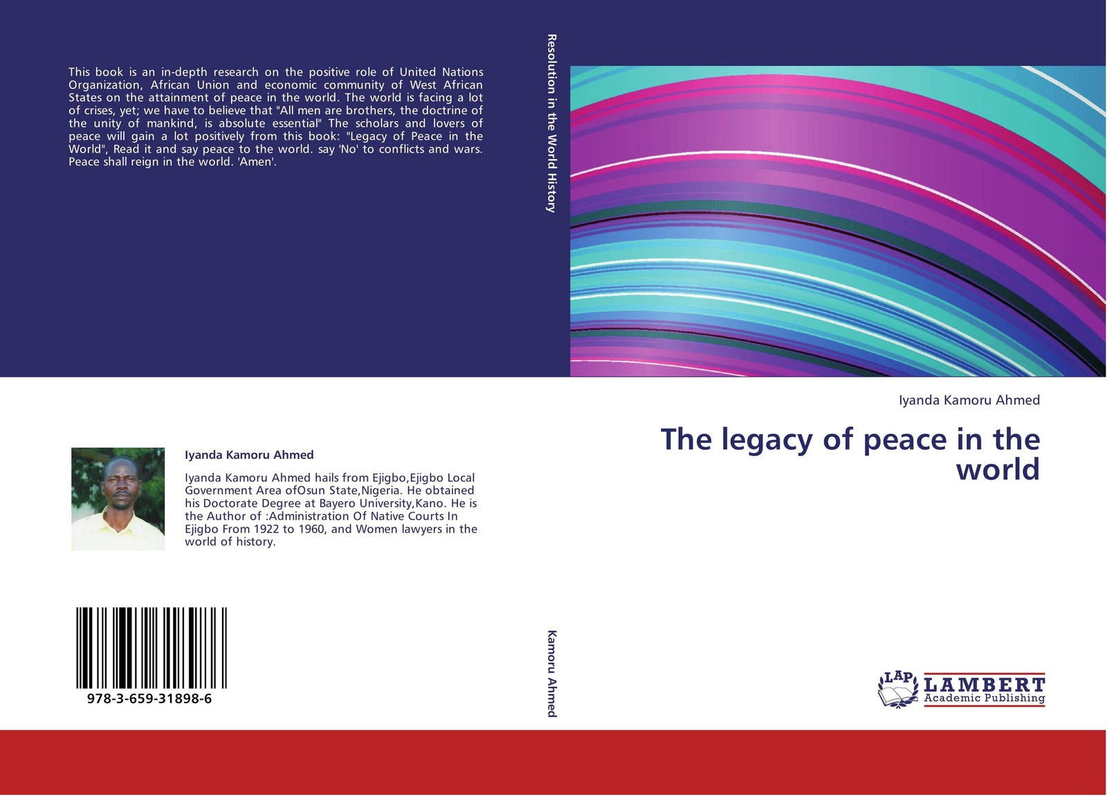 Iyanda Kamoru Ahmed The legacy of peace in the world iyanda kamoru ahmed the rudiments of human rights in the world history