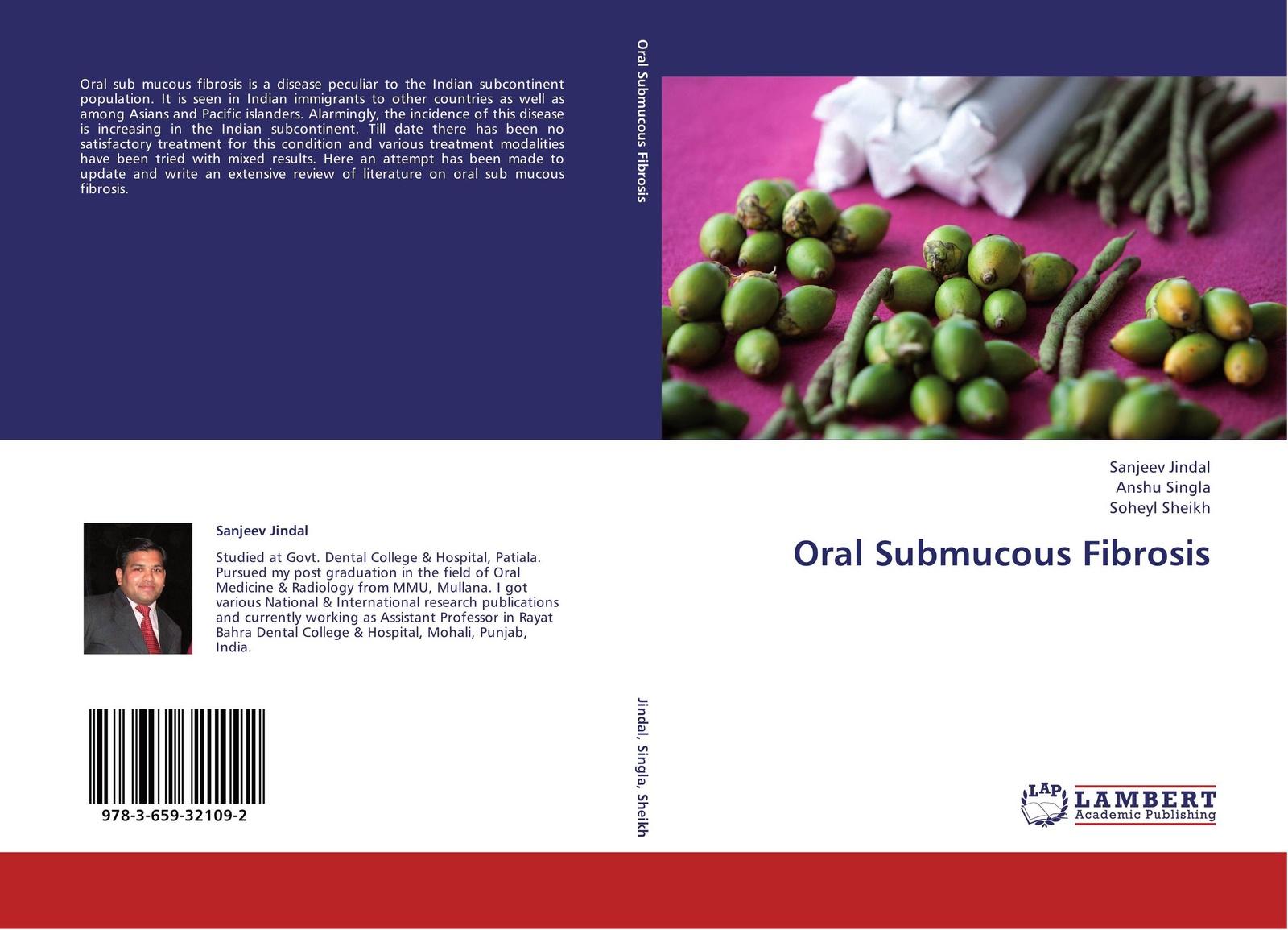 Sanjeev Jindal,Anshu Singla and Soheyl Sheikh Oral Submucous Fibrosis oral submucous fibrosis an update