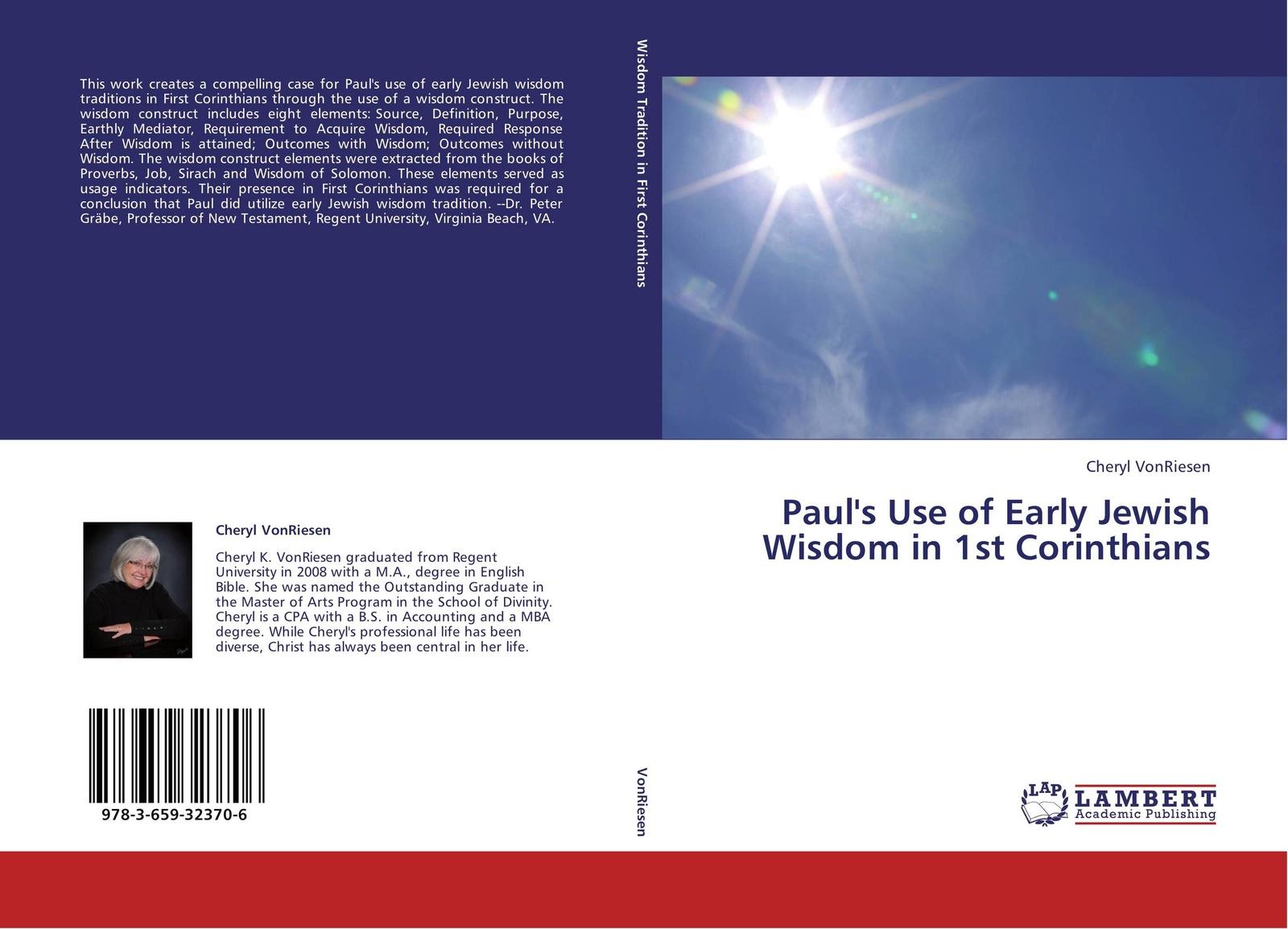 Cheryl VonRiesen Paul's Use of Early Jewish Wisdom in 1st Corinthians the wisdom of unicorns