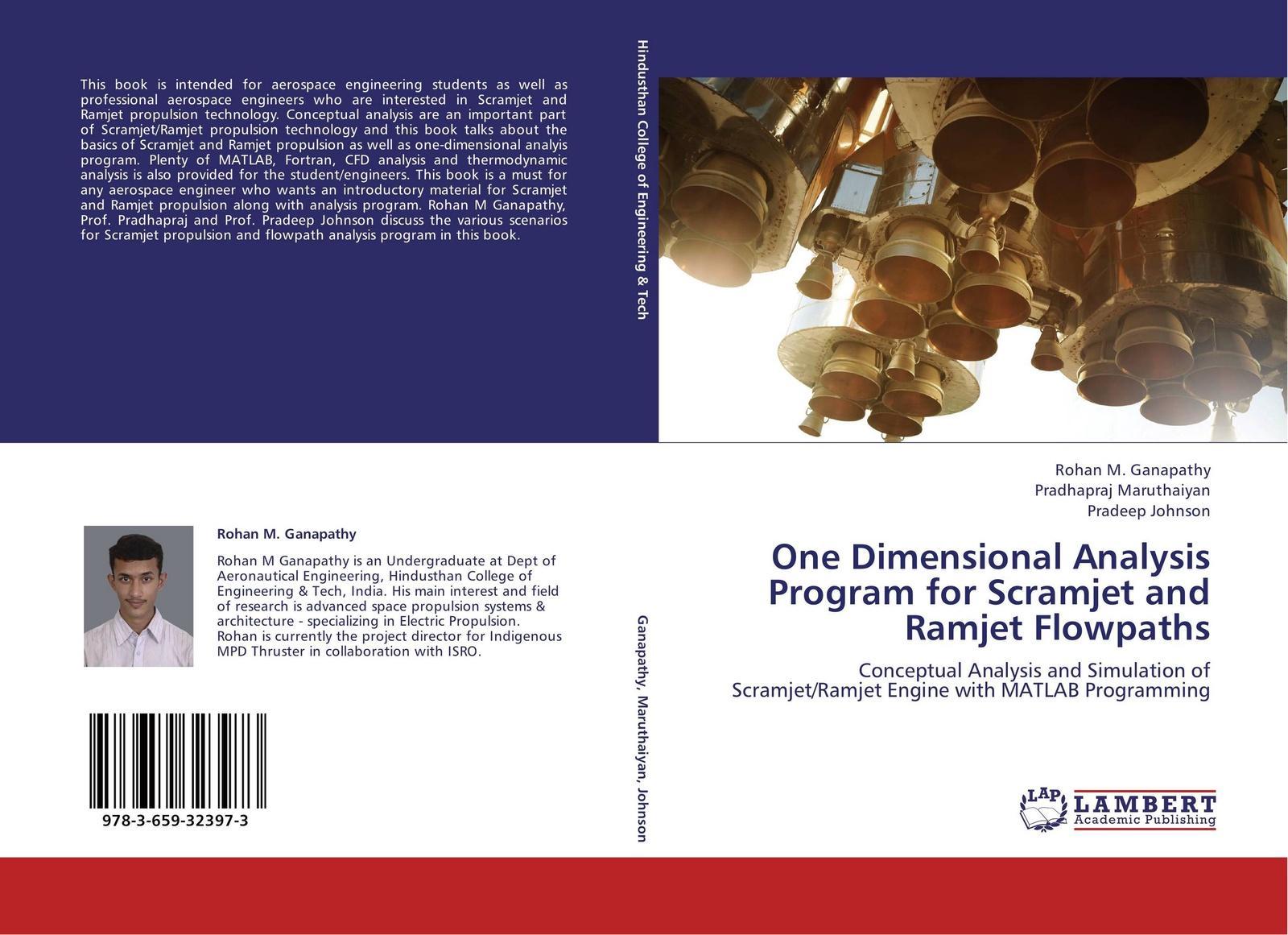 Rohan M. Ganapathy,Pradhapraj Maruthaiyan and Pradeep Johnson One Dimensional Analysis Program for Scramjet and Ramjet Flowpaths