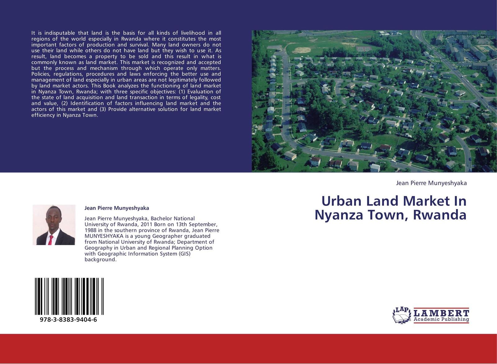 Jean Pierre Munyeshyaka Urban Land Market In Nyanza Town, Rwanda tunisia the land of handcraft tunesien das land des kunsthandwerks