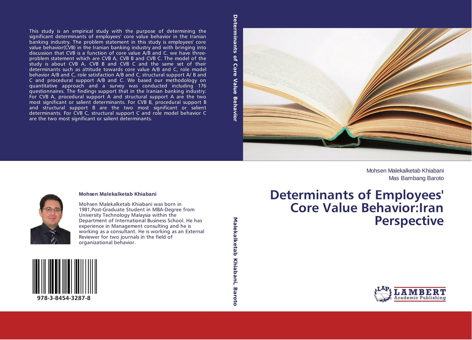 Mohsen Malekalketab Khiabani and Mas Bambang Baroto Determinants of Employees Core Value Behavior:Iran Perspective
