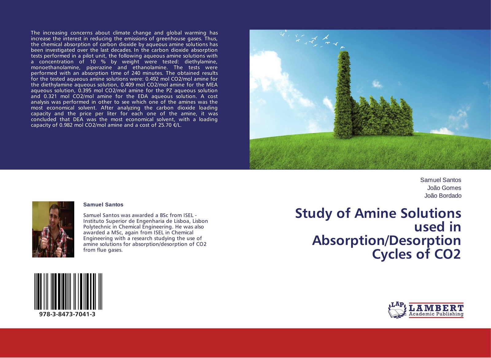 Samuel Santos,Joao Gomes and João Bordado Study of Amine Solutions used in Absorption/Desorption Cycles of CO2