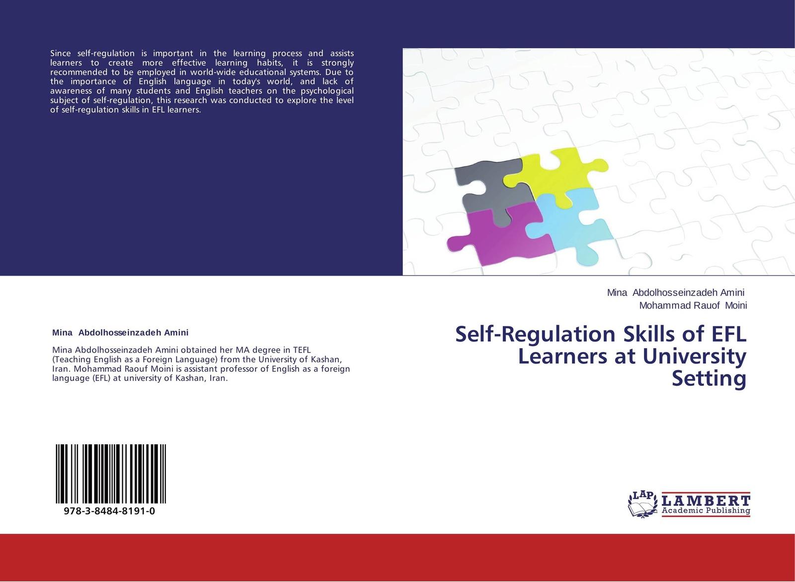 Mina Abdolhosseinzadeh Amini and Mohammad Rauof Moini Self-Regulation Skills of EFL Learners at University Setting цена
