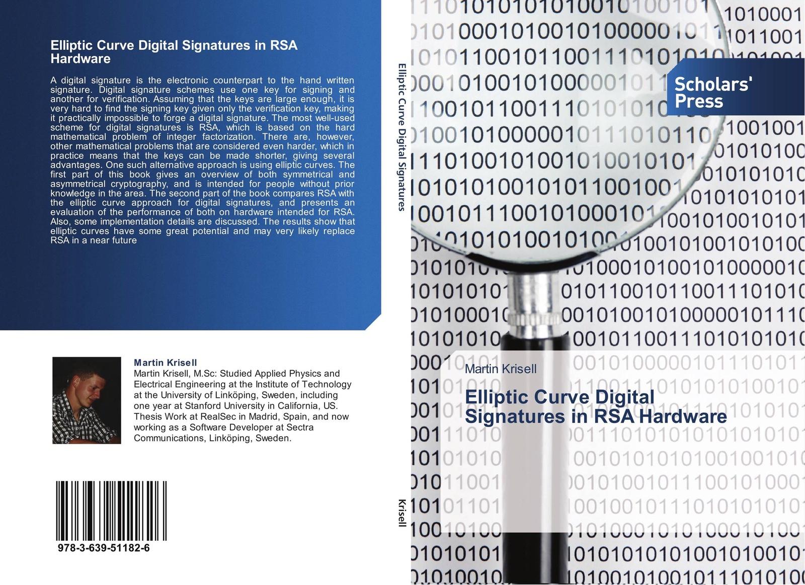 Martin Krisell Elliptic Curve Digital Signatures in RSA Hardware digital signature schemes based on multiple hard problems