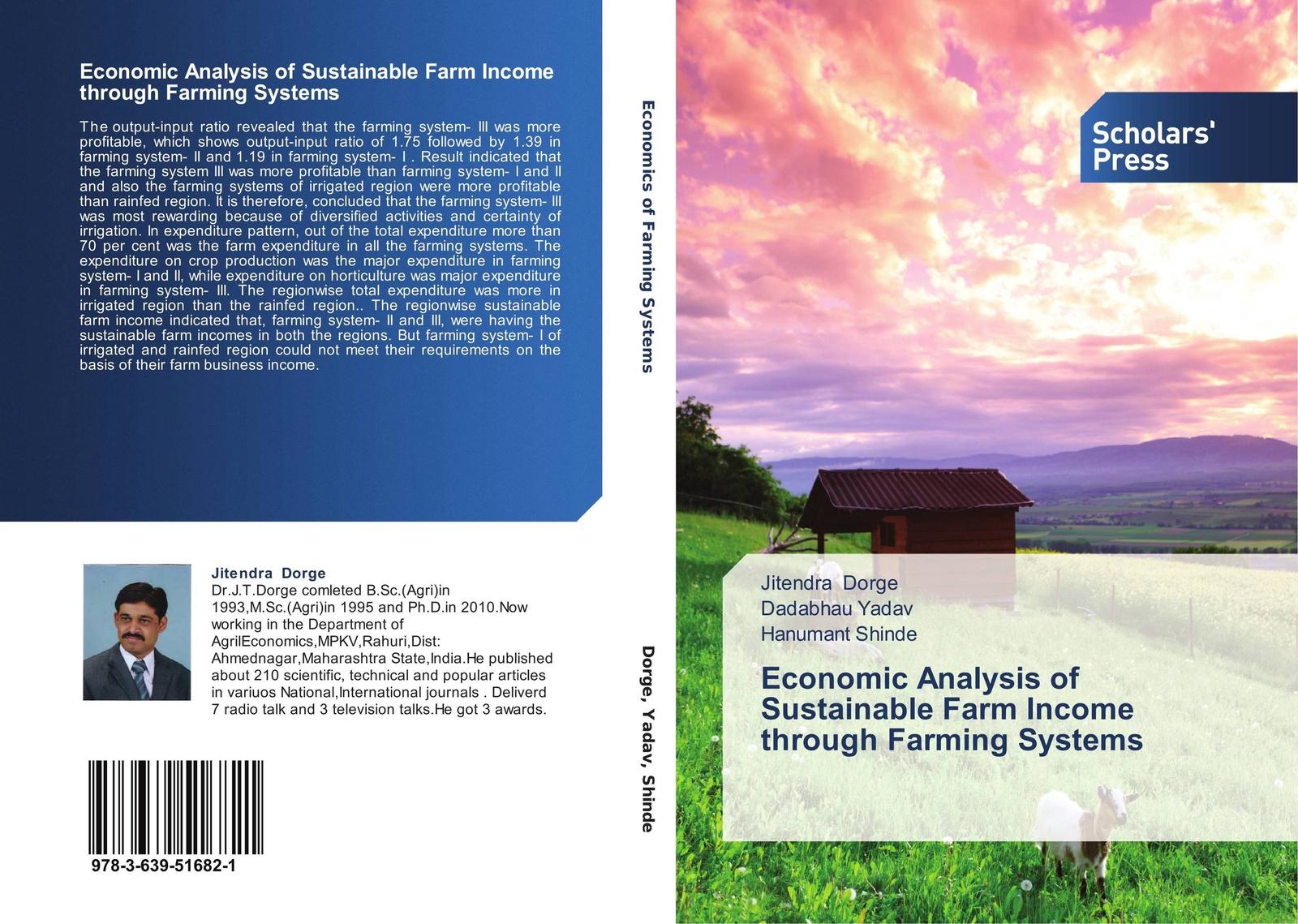 Jitendra Dorge,Dadabhau Yadav and Hanumant Shinde Economic Analysis of Sustainable Farm Income through Farming Systems цена