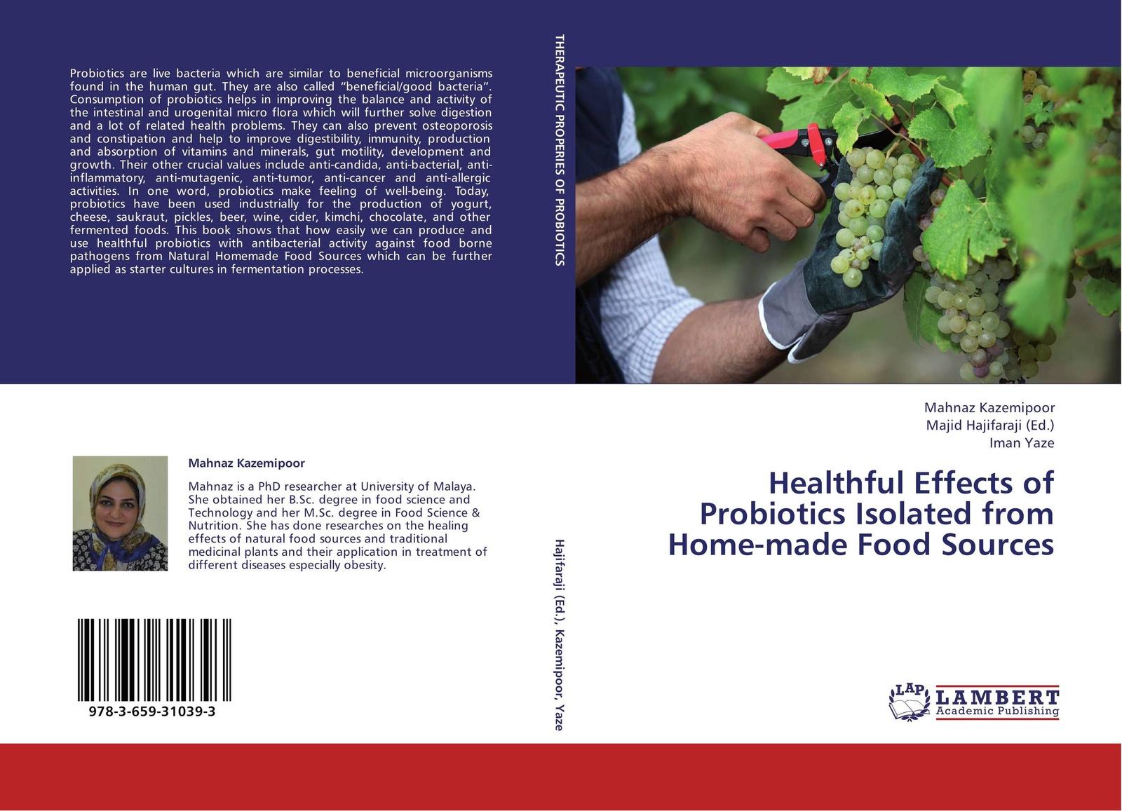 Mahnaz Kazemipoor,Majid Hajifaraji and Iman Yaze Healthful Effects of Probiotics Isolated from Home-made Food Sources все цены