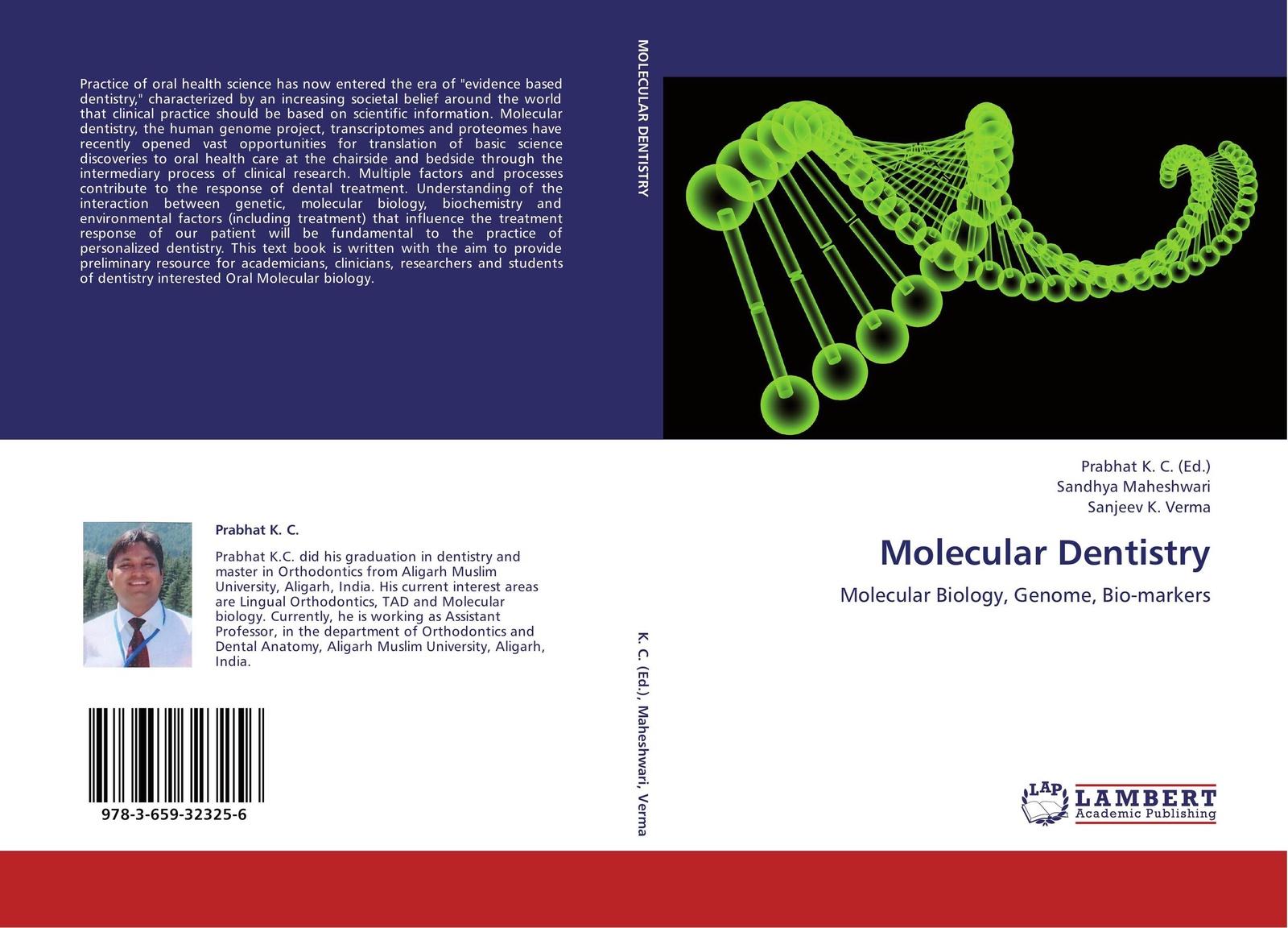 Prabhat K. C.,Sandhya Maheshwari and Sanjeev K. Verma Molecular Dentistry david murphy molecular neuroendocrinology from genome to physiology