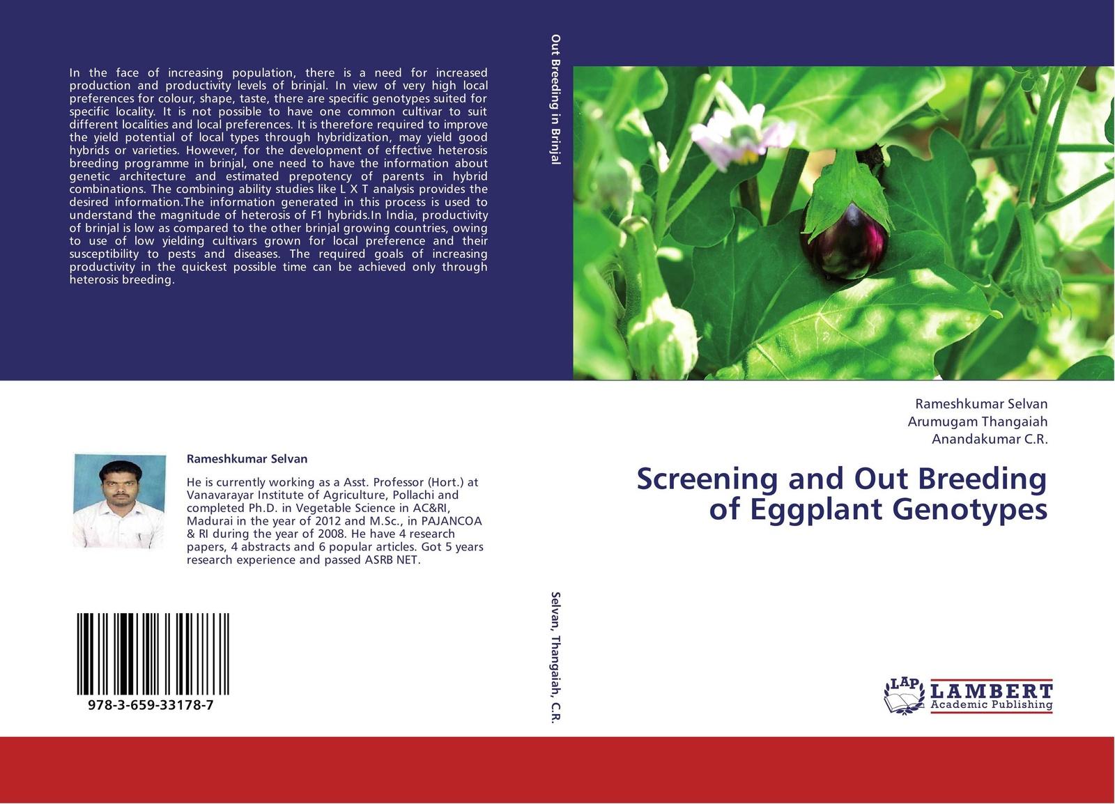 Rameshkumar Selvan,Arumugam Thangaiah and Anandakumar C.R. Screening and Out Breeding of Eggplant Genotypes недорго, оригинальная цена