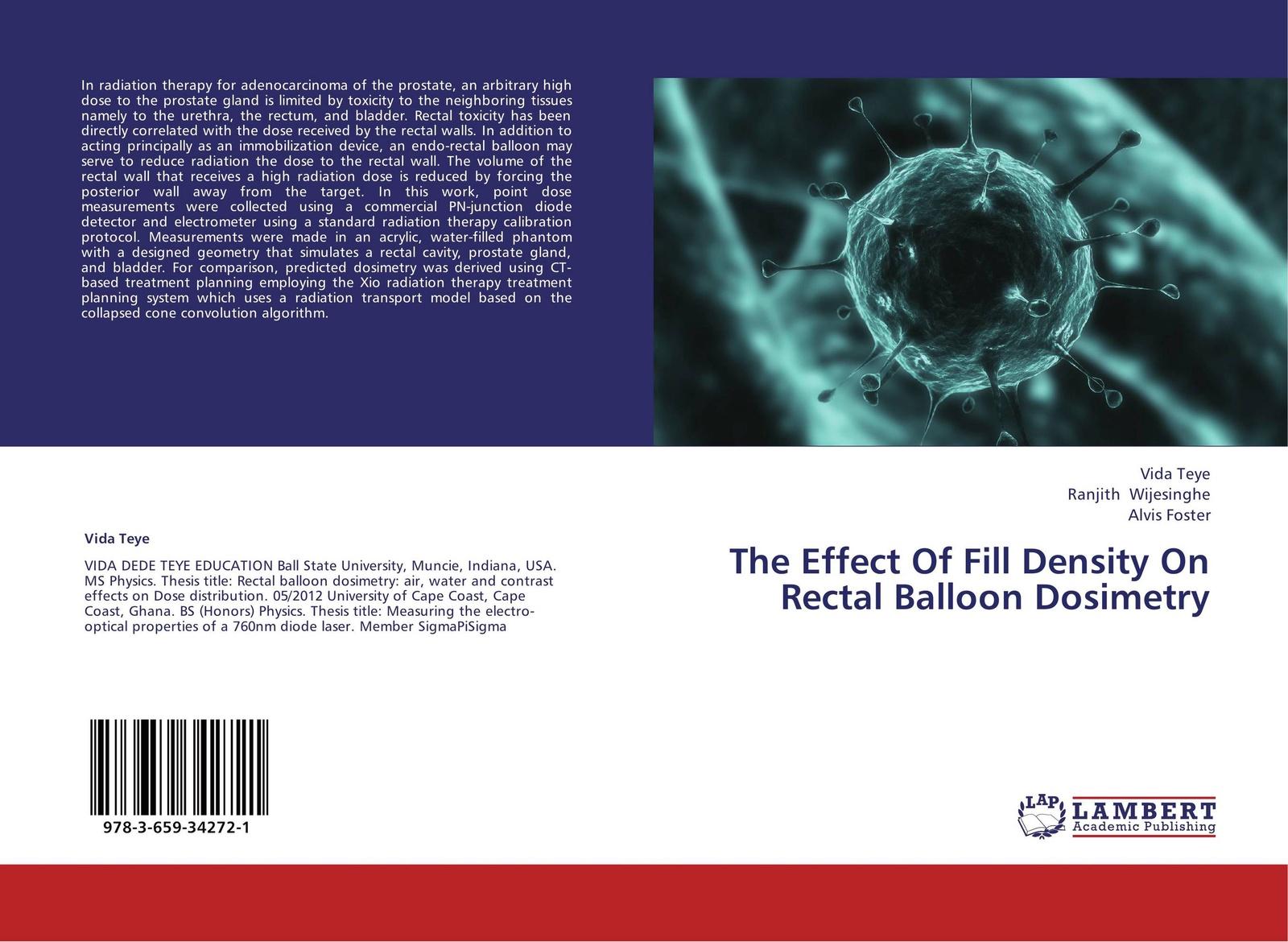 Vida Teye,Ranjith Wijesinghe and Alvis Foster The Effect Of Fill Density On Rectal Balloon Dosimetry bix lv39 advanced rectum check simulator rectal touch examination model mq108