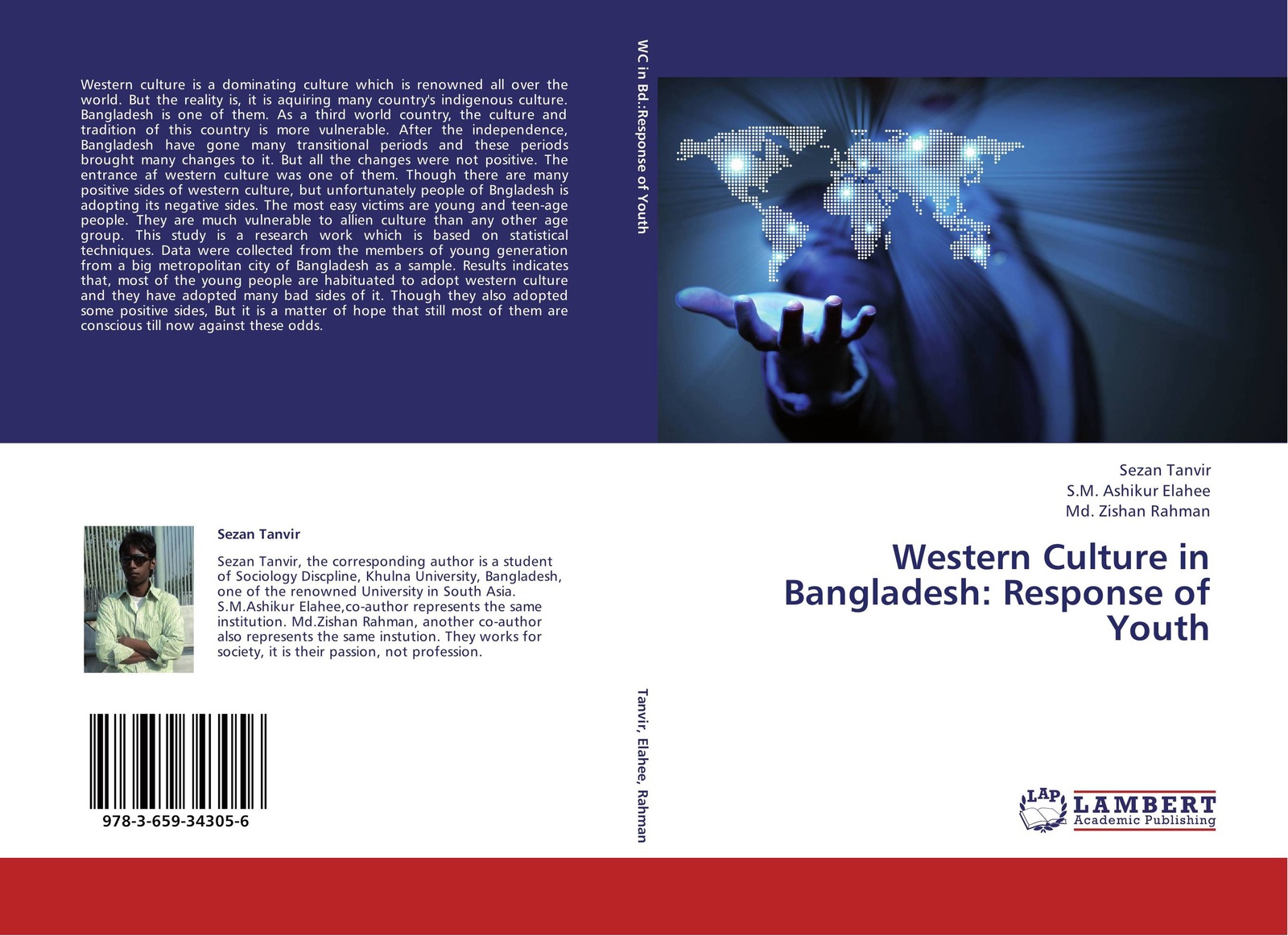 Sezan Tanvir,S.M. Ashikur Elahee and Md. Zishan Rahman Western Culture in Bangladesh: Response of Youth western culture and behavioral change among the youth in uganda