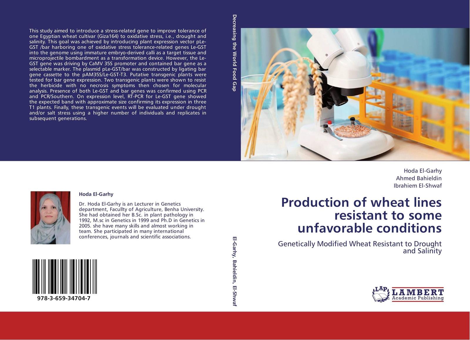 Hoda El-Garhy,Ahmed Bahieldin and Ibrahiem El-Shwaf Production of wheat lines resistant to some unfavorable conditions недорго, оригинальная цена