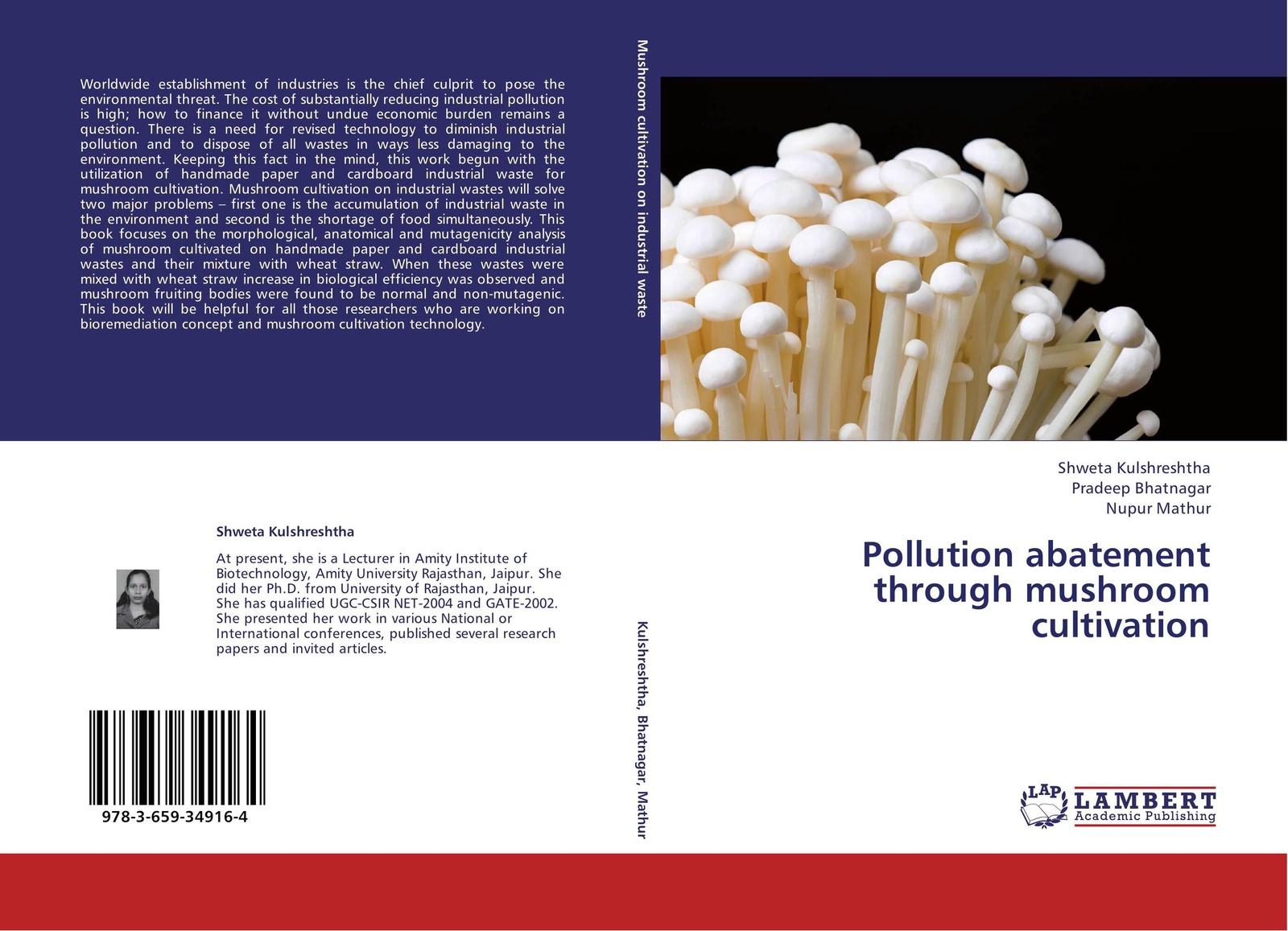 Shweta Kulshreshtha,Pradeep Bhatnagar and Nupur Mathur Pollution abatement through mushroom cultivation waya phutdhawong melissa agustin and weerachai phutdhawong utilization of palm oil mill wastes