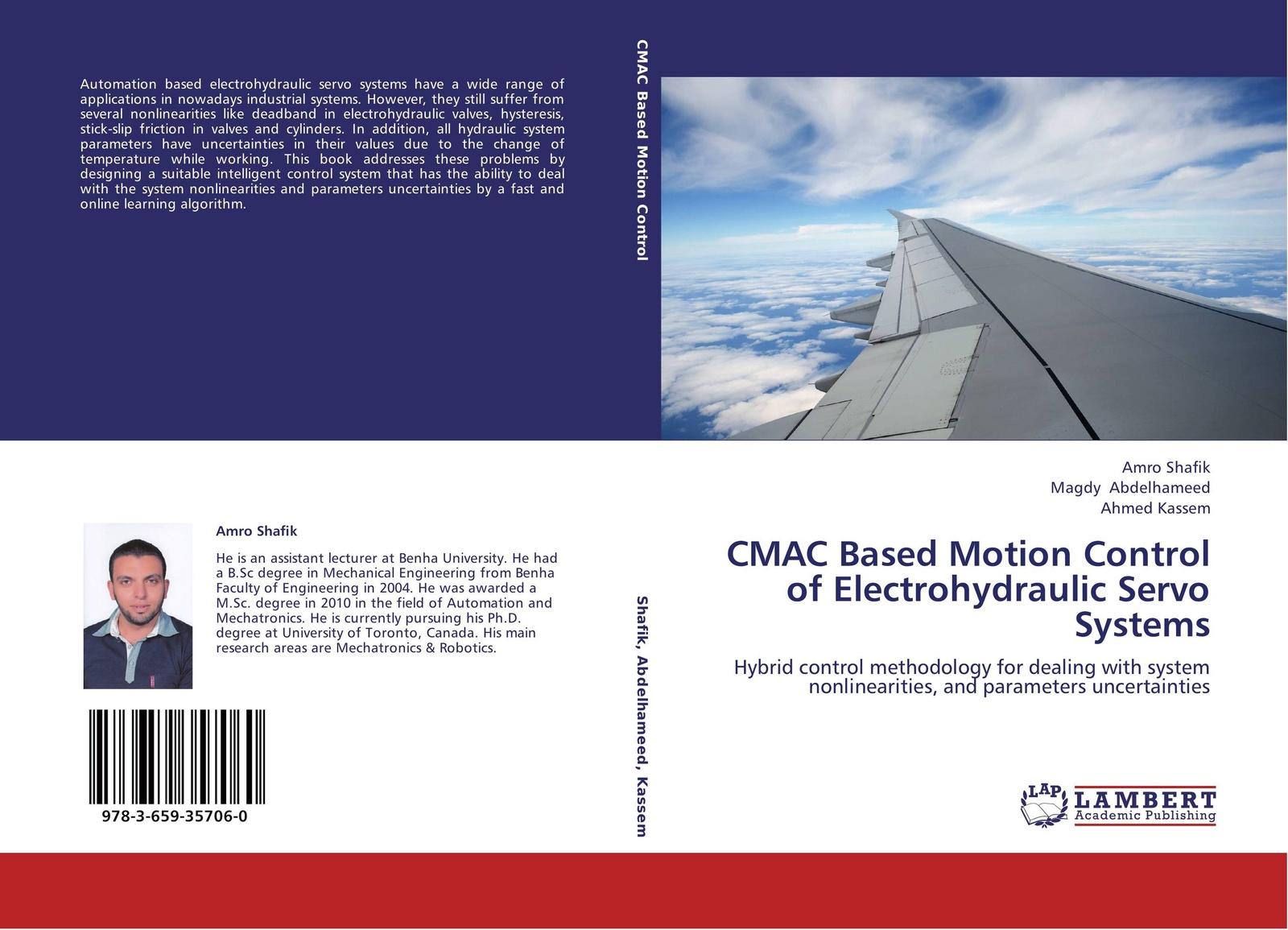 Amro Shafik,Magdy Abdelhameed and Ahmed Kassem CMAC Based Motion Control of Electrohydraulic Servo Systems