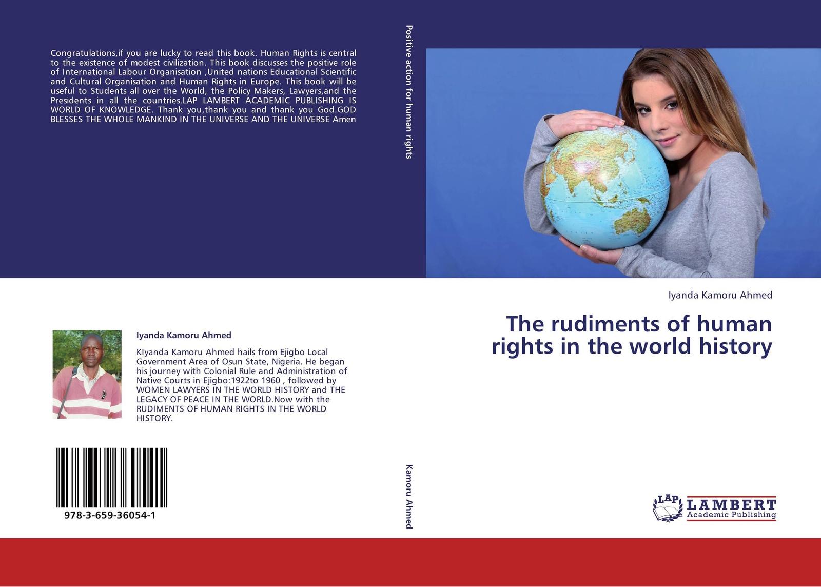 Iyanda Kamoru Ahmed The rudiments of human rights in the world history fiona macmillan the world trade organization and human rights