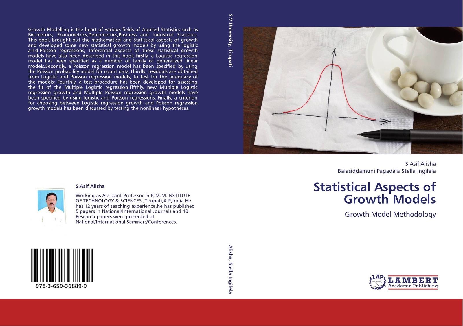 S.Asif Alisha and Balasiddamuni Pagadala Stella Ingilela Statistical Aspects of Growth Models