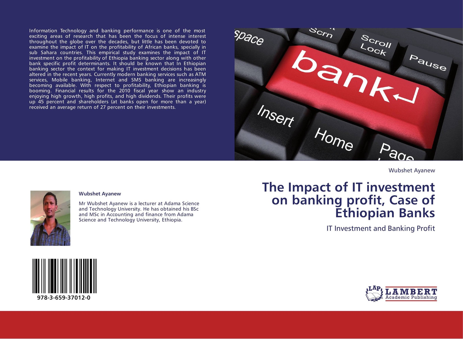 Wubshet Ayanew The Impact of IT investment on banking profit, Case of Ethiopian Banks the effect of alm on commercial banks profitability