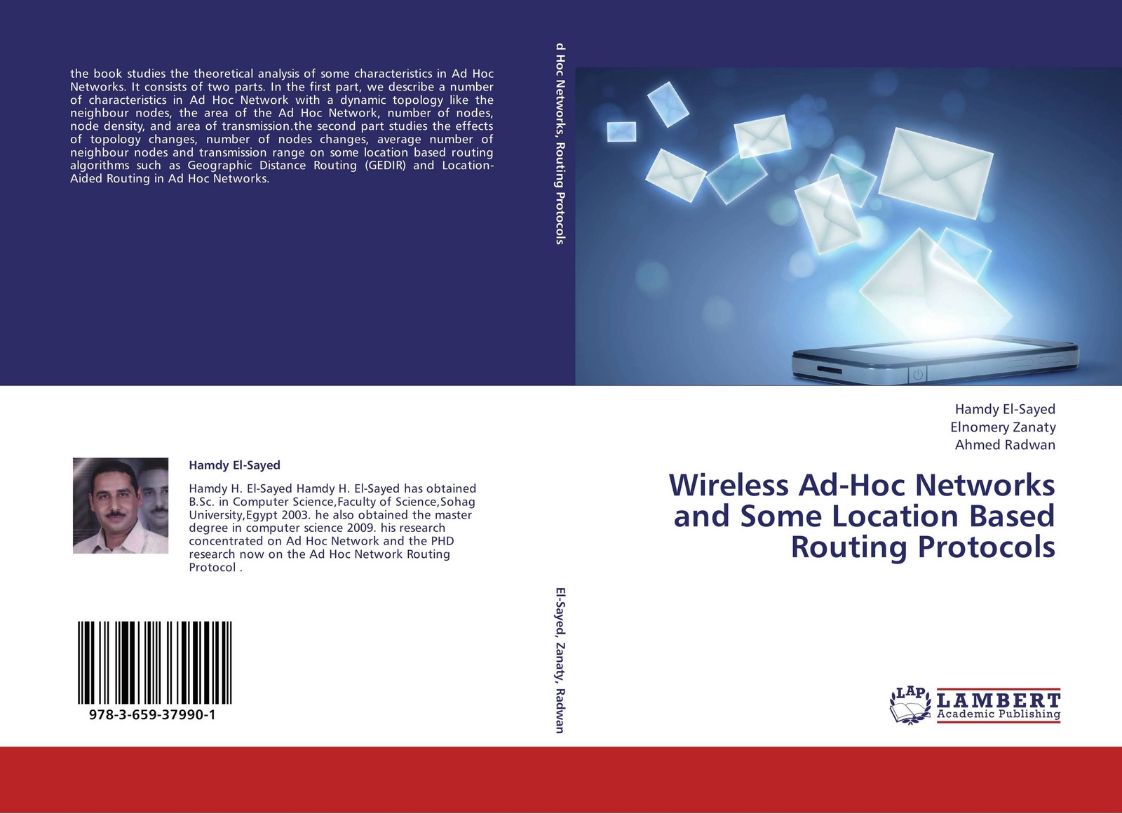 Hamdy El-Sayed,Elnomery Zanaty and Ahmed Radwan Wireless Ad-Hoc Networks and Some Location Based Routing Protocols subir biswas security and privacy in vehicular ad hoc networks