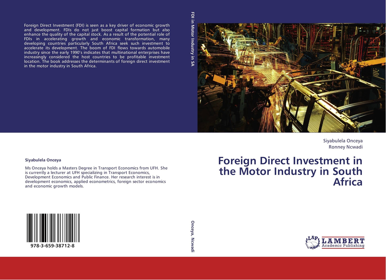Siyabulela Onceya and Ronney Ncwadi Foreign Direct Investment in the Motor Industry in South Africa andreas epperlein foreign direct investment in ireland under consideration of the financial services sector in particular
