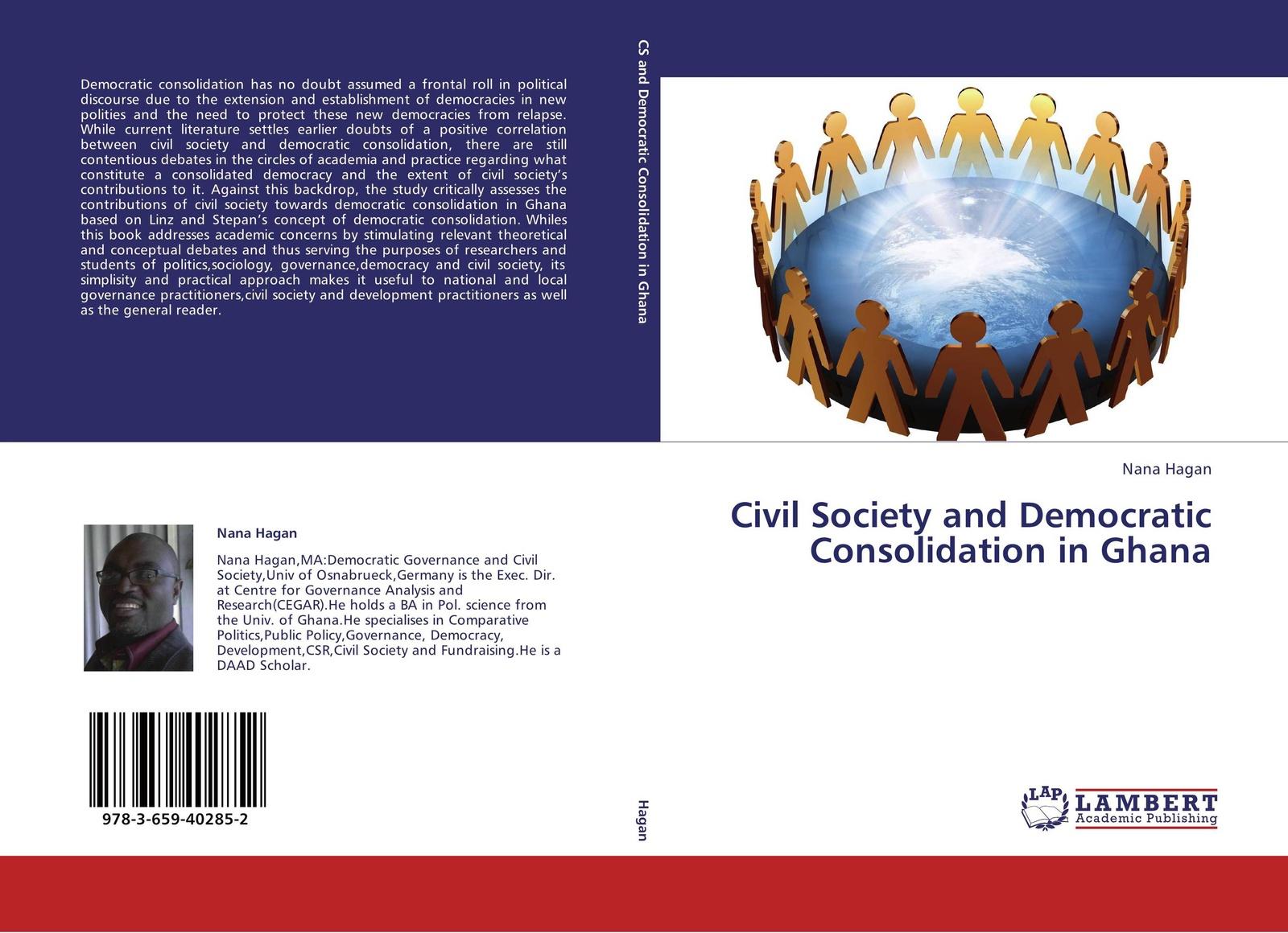 Nana Hagan Civil Society and Democratic Consolidation in Ghana democracy and civil society in asia volume 2 democratic transitions and social movements in asia