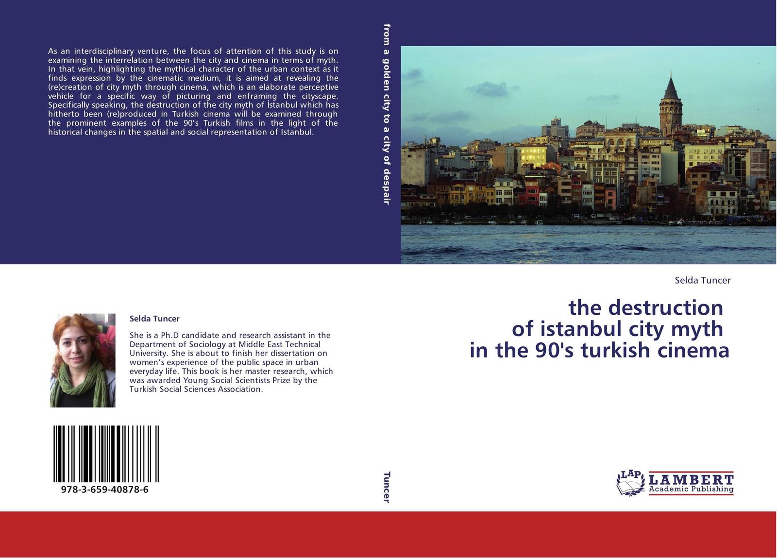 Selda Tuncer the destruction of istanbul city myth in the 90's turkish cinema the anatomy of myth