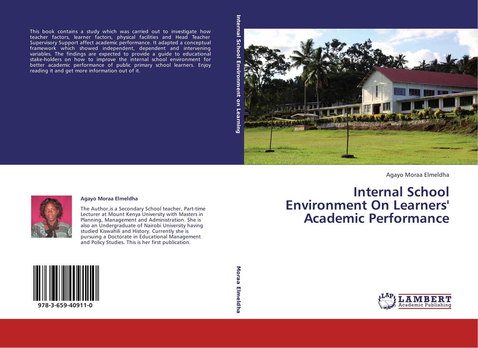 Agayo Moraa Elmeldha Internal School Environment On Learners' Academic Performance study attitude and academic performance