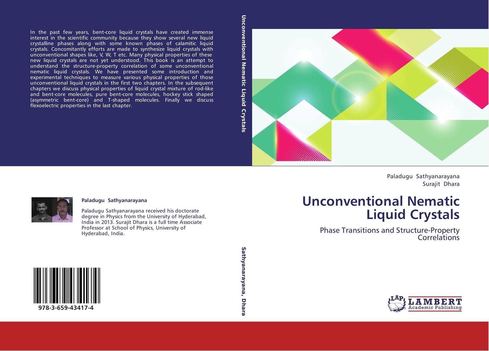 Paladugu Sathyanarayana and Surajit Dhara Unconventional Nematic Liquid Crystals