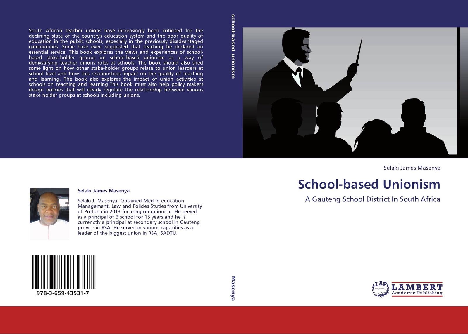 Selaki James Masenya School-based Unionism ira socol timeless learning how imagination observation and zero based thinking change schools