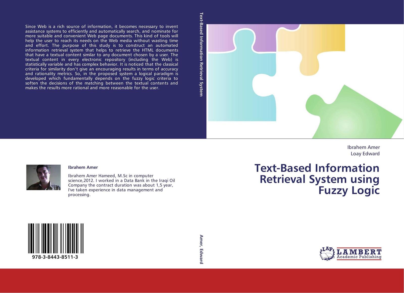 Ibrahem Amer and Loay Edward Text-Based Information Retrieval System using Fuzzy Logic christian sallaberry geographical information retrieval in textual corpora