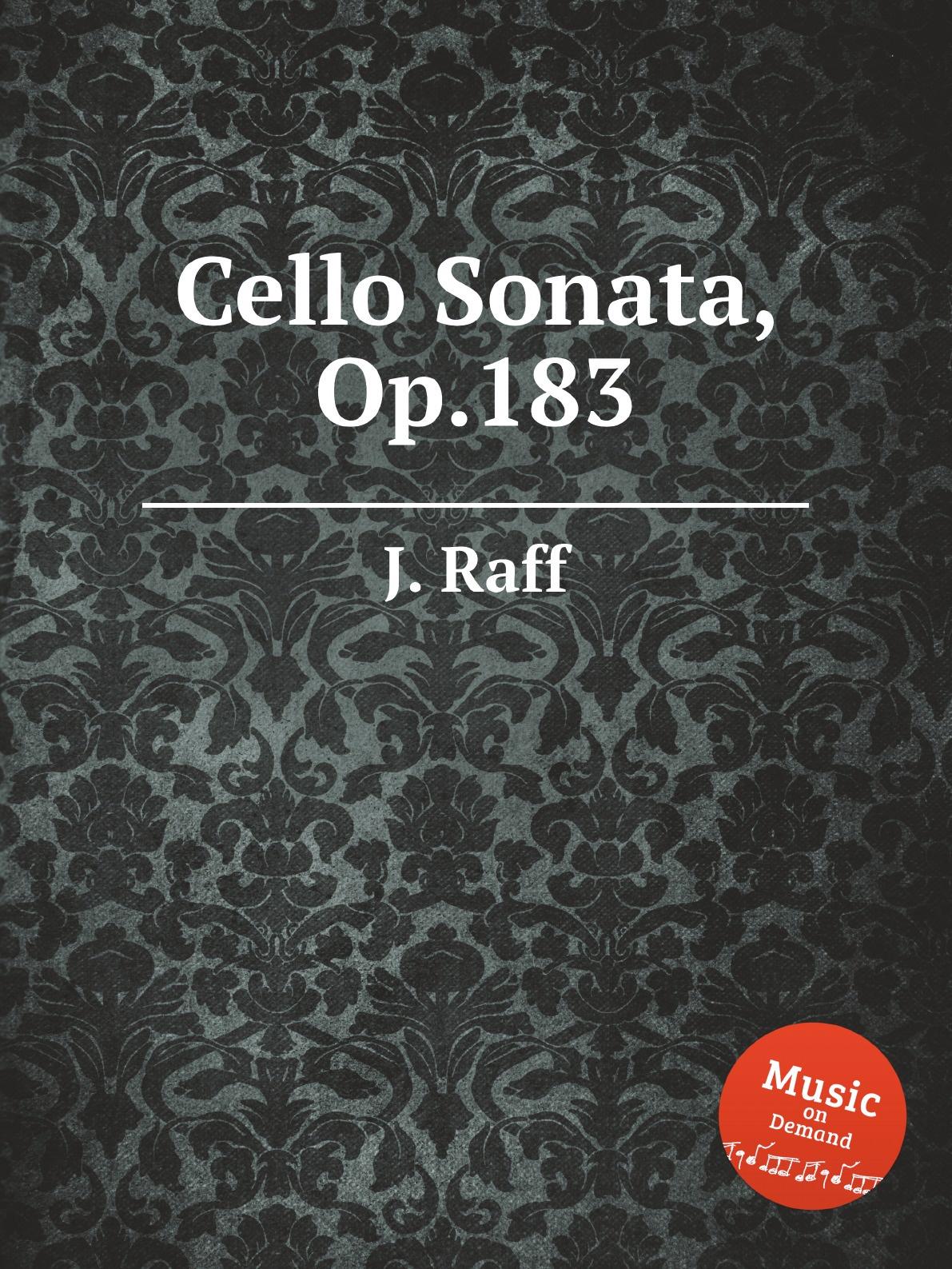 J. Raff Cello Sonata, Op.183 j street cello sonata quasi fantasia op 22
