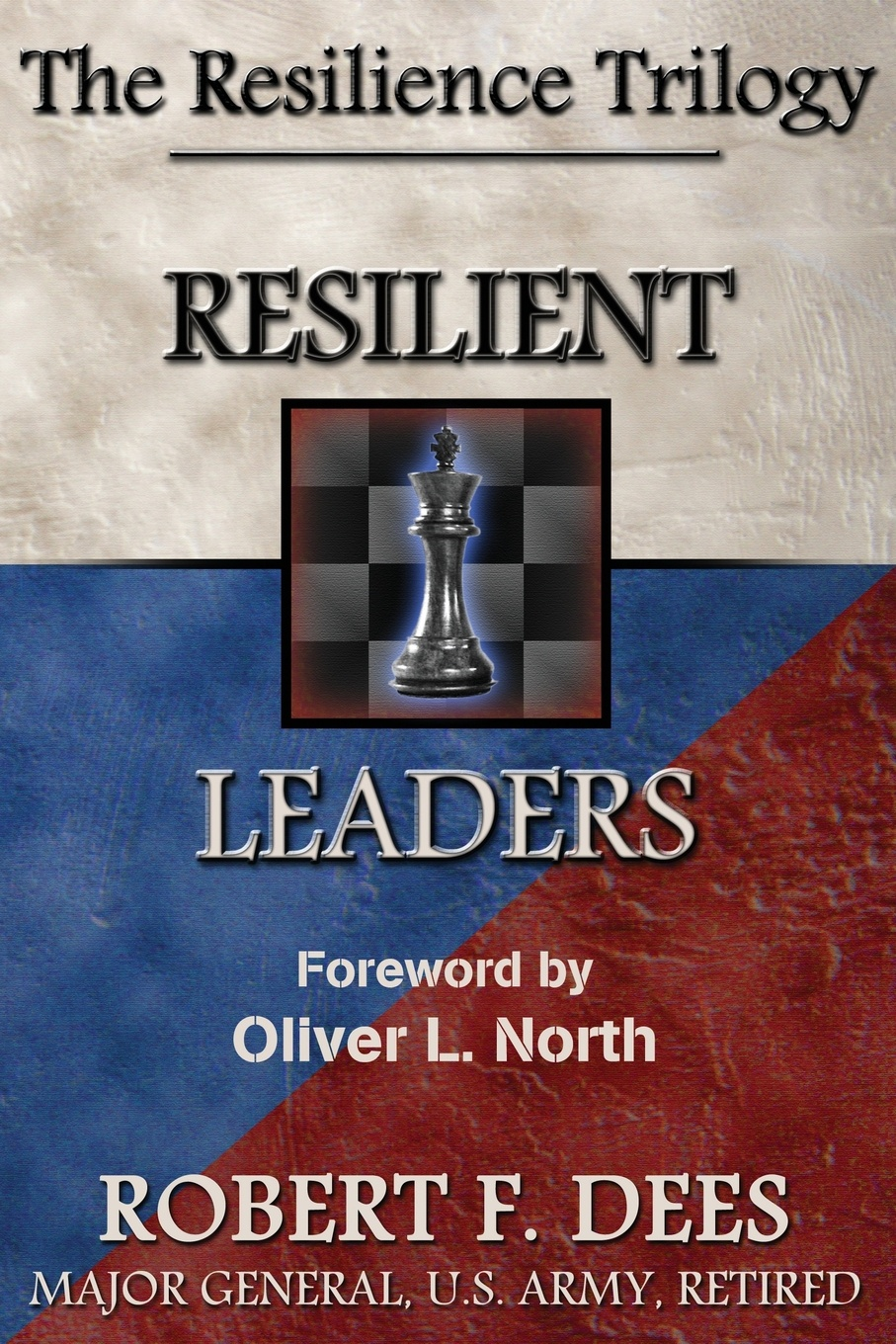 Robert F. Dees Resilient Leaders--The Resilience Trilogy