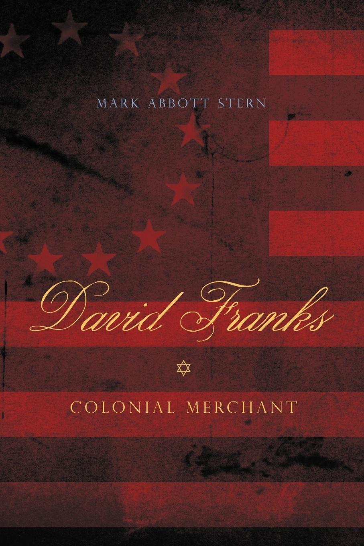 Mark Abbott Stern David Franks. Colonial Merchant anne franks diary the graphic adaptatio