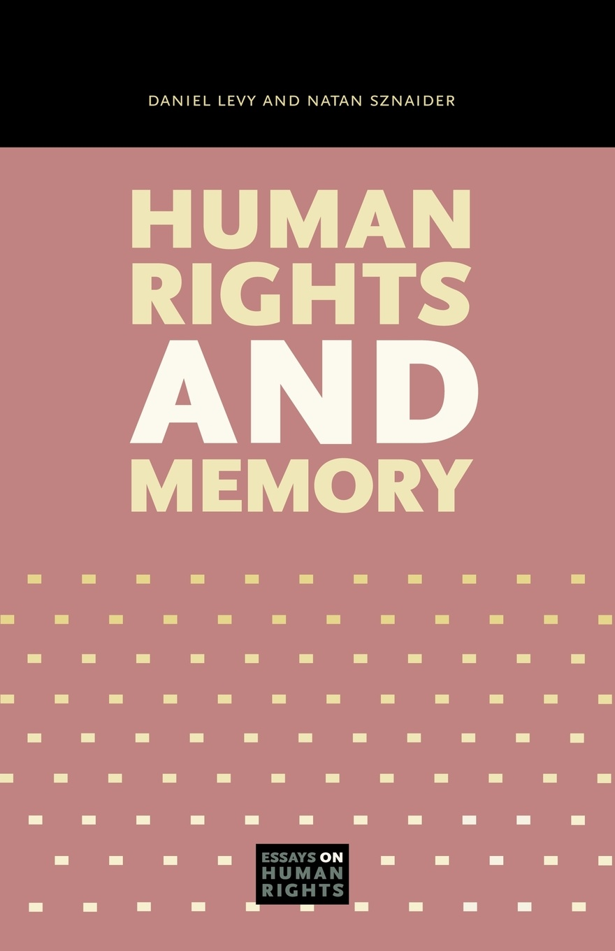 Daniel Levy, Natan Sznaider Human Rights and Memory israel endale role of ngos in promoting human rights in ethiopia a case study on ethiopian human rights council ehrco